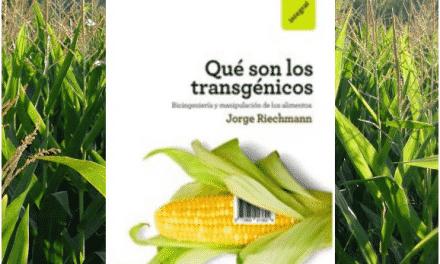 ¿Qué son los transgénicos? Libro de Jorge Riechmann
