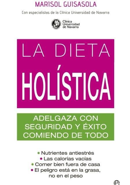 LA DIETA HOLÍSTICA: «No se trata de adelgazar a cualquier precio»
