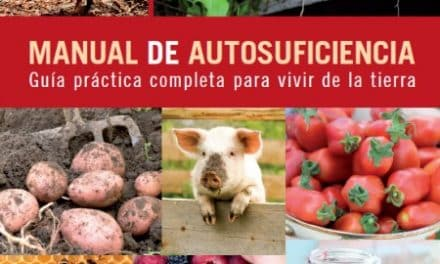 Manual de autosuficiencia: guía práctica para vivir de la tierra