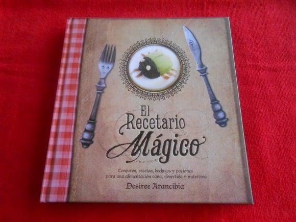 EL RECETARIO MÁGICO: conjuros, recetas, hechizos y pociones para una alimentación sana, divertida y nutritiva