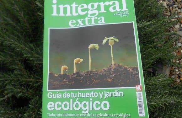 Guía de tu huerto y jardín ecológico: revista Integral extra nº 14