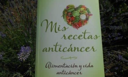 DIETA Y CÁNCER: capítulo del libro «Mis recetas anticáncer. Alimentación y vida anticáncer»