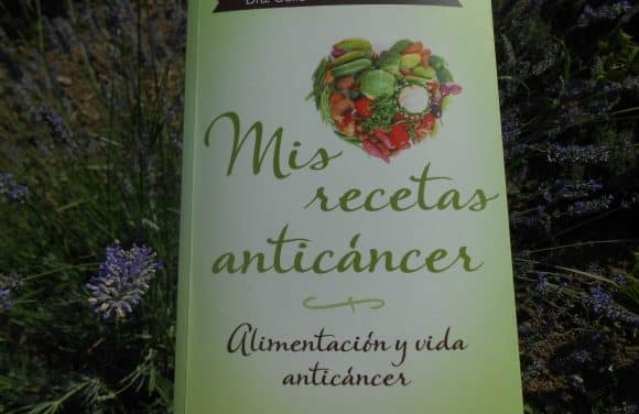 """DIETA Y CÁNCER: capítulo del libro """"Mis recetas anticáncer. Alimentación y vida anticáncer"""""""