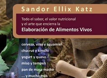 Pura fermentación, el libro para elaborar todo tipo de alimentos vivos