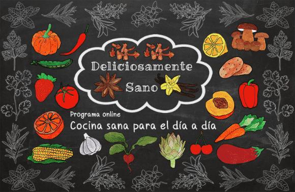 DELICIOSAMENTE SANO: nuestro programa online de cocina sana