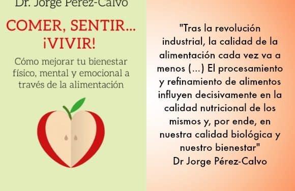 «Sentimos y pensamos según comemos» Entrevista al Dr Pérez-Calvo, autor de «Comer, Sentir… ¡Vivir!»