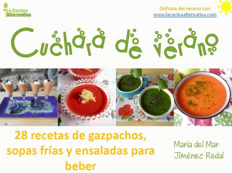 CUCHARA DE VERANO: 28 recetas de gazpachos, sopas frías y ensaladas para beber