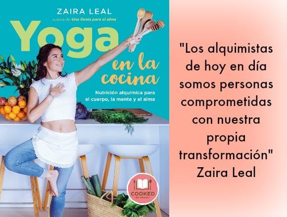 Yoga en la cocina: «con los alimentos nutres tu cuerpo, mente y alma». Entrevista a Zaira Leal