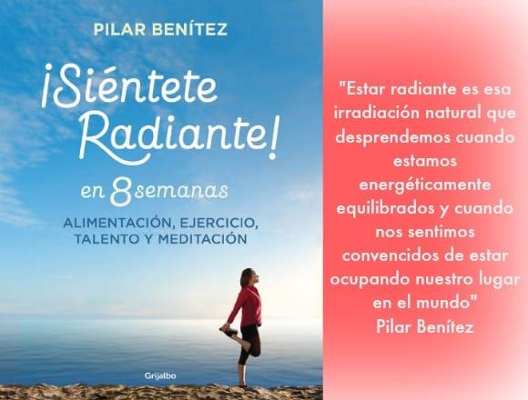 ¡Siéntete radiante en 8 semanas! Entrevista a Pilar Benítez