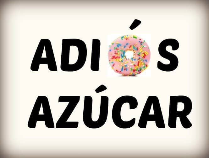 ADIÓS AZÚCAR: cómo desengancharte del azúcar paso a paso