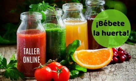 BÉBETE LA HUERTA: el taller online de los zumos y bebidas saludables