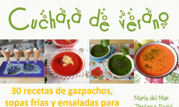 CUCHARA DE VERANO: 30 recetas de gazpachos, sopas frías y ensaladas para beber