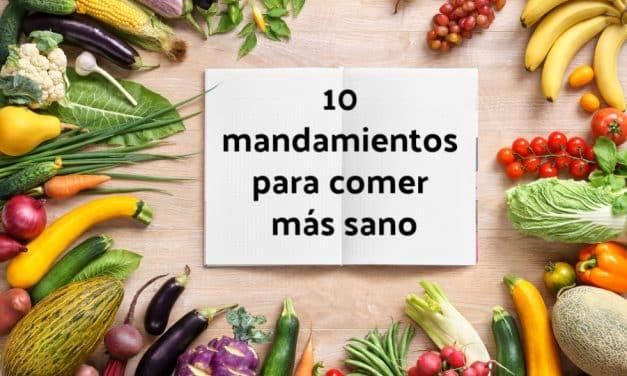 10 mandamientos para comer más sano