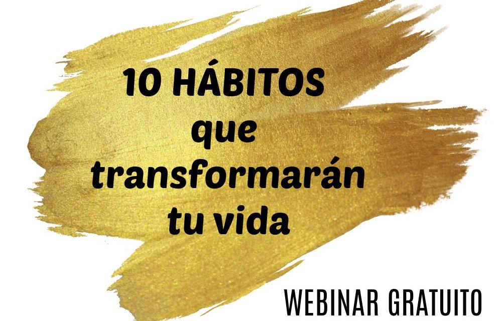 10 hábitos que transformarán tu vida: webinar