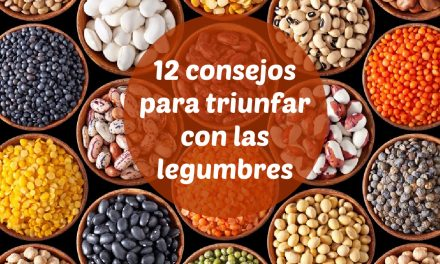 12 consejos para triunfar con las legumbres en tus menús