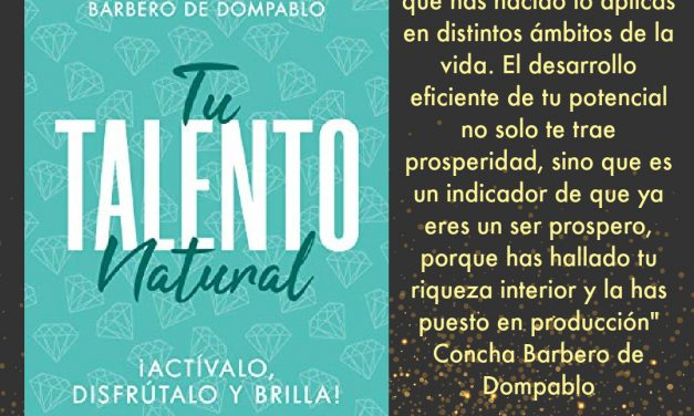 TU TALENTO NATURAL: entrevista a Concha Barbero de Dompablo